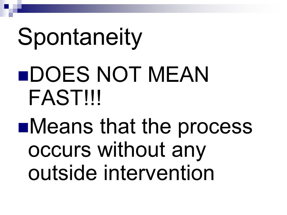 Spontaneity DOES NOT MEAN FAST!!!