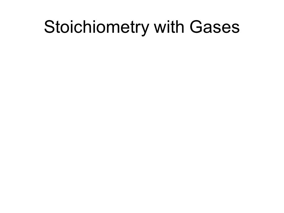 Stoichiometry with Gases