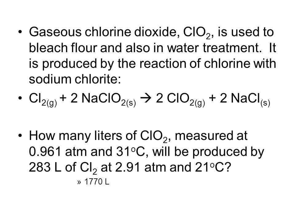Cl2(g) + 2 NaClO2(s)  2 ClO2(g) + 2 NaCl(s)