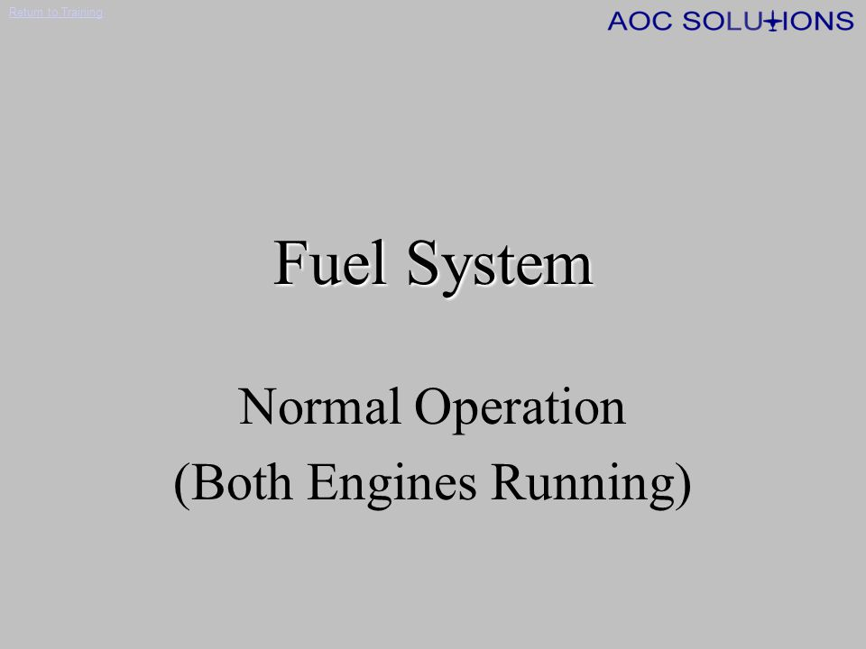 Normal Operation (Both Engines Running)