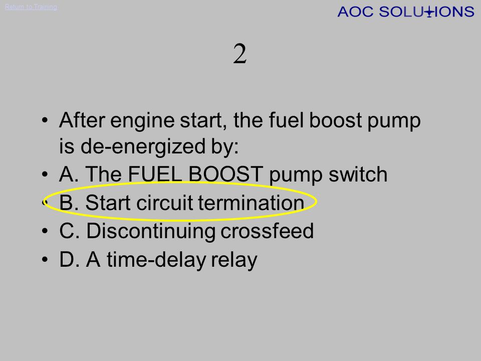 2 After engine start, the fuel boost pump is de-energized by: