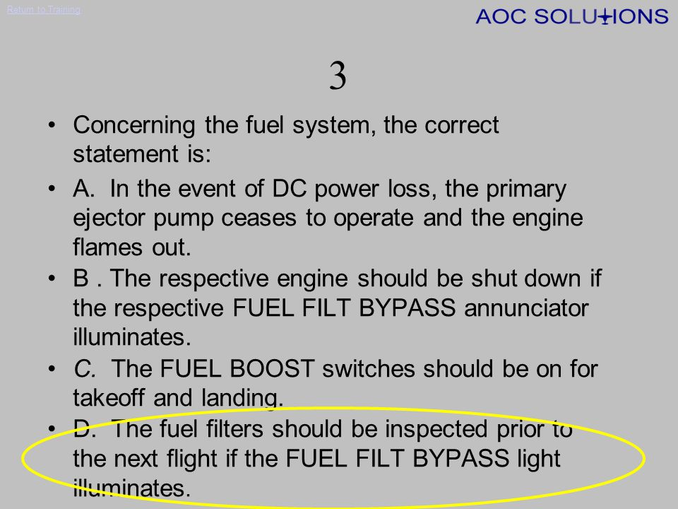 3 Concerning the fuel system, the correct statement is: