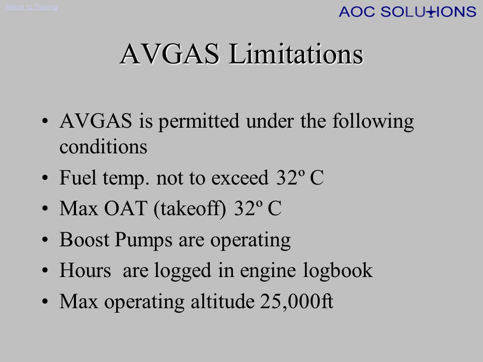AVGAS Limitations AVGAS is permitted under the following conditions