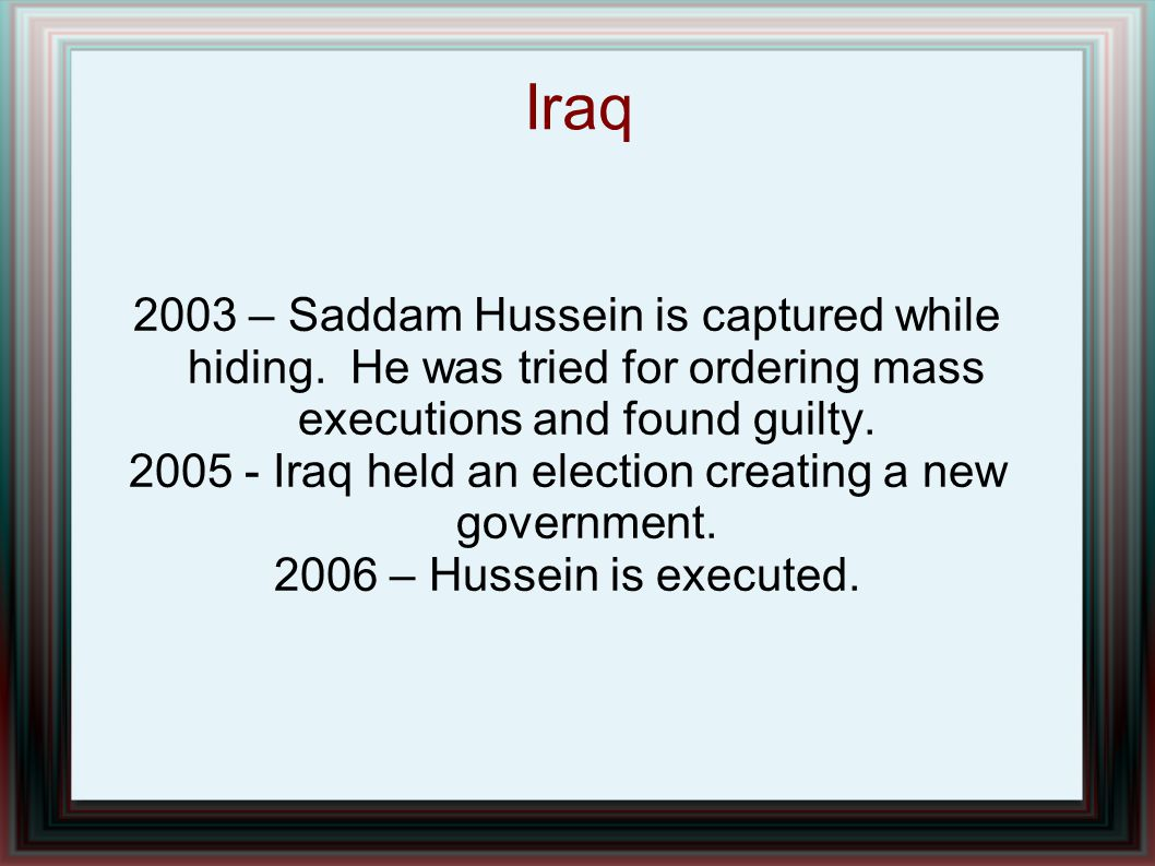 2005 - Iraq held an election creating a new government.