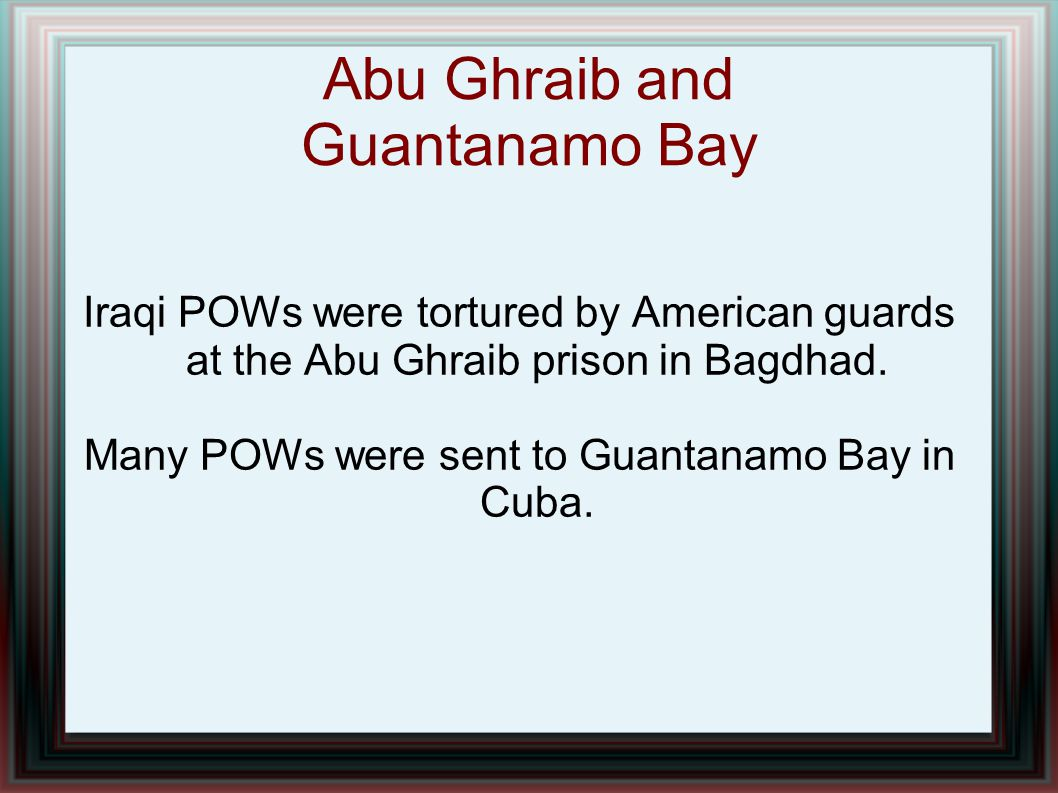 Abu Ghraib and Guantanamo Bay
