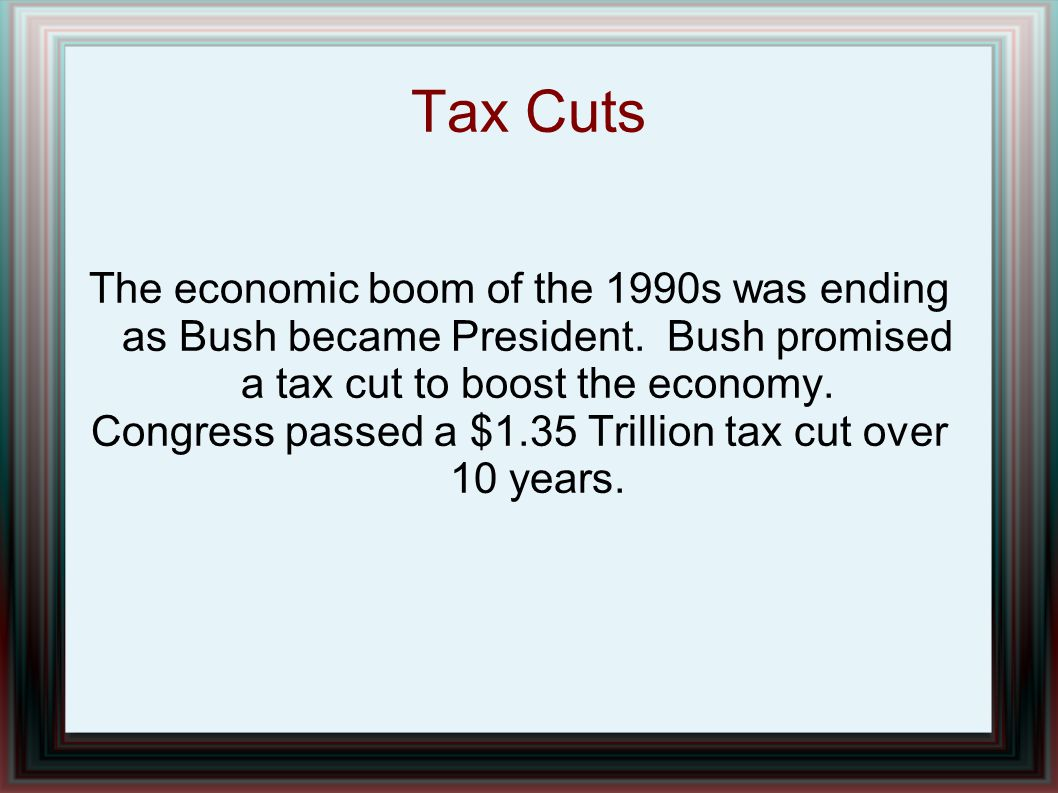 Congress passed a $1.35 Trillion tax cut over 10 years.