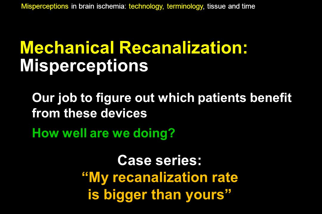 Mechanical Recanalization: Misperceptions