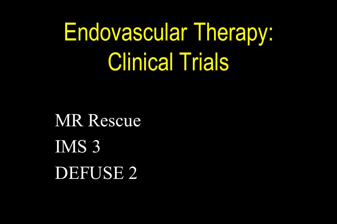 Endovascular Therapy: Clinical Trials