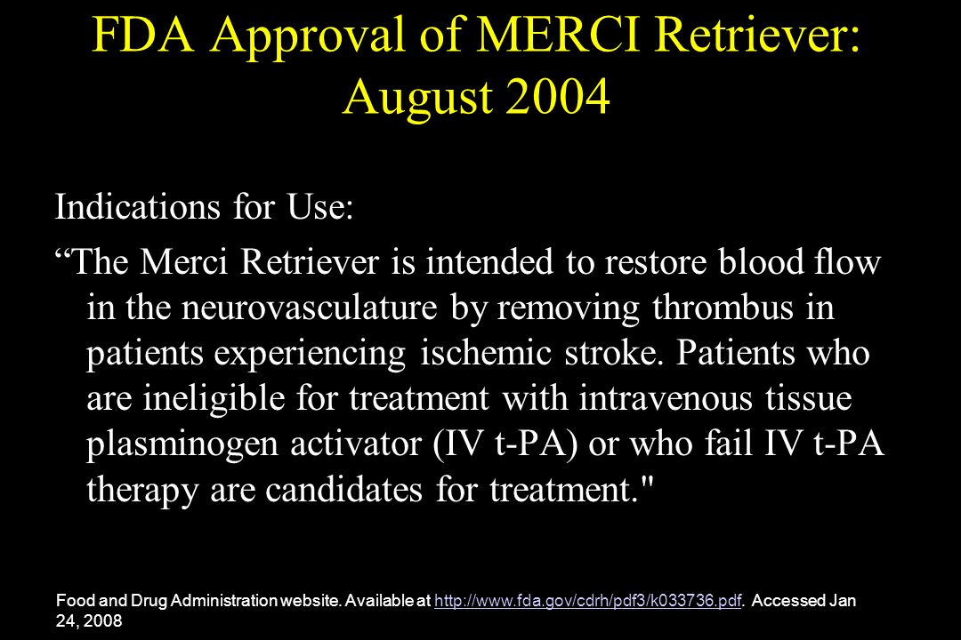 FDA Approval of MERCI Retriever: August 2004