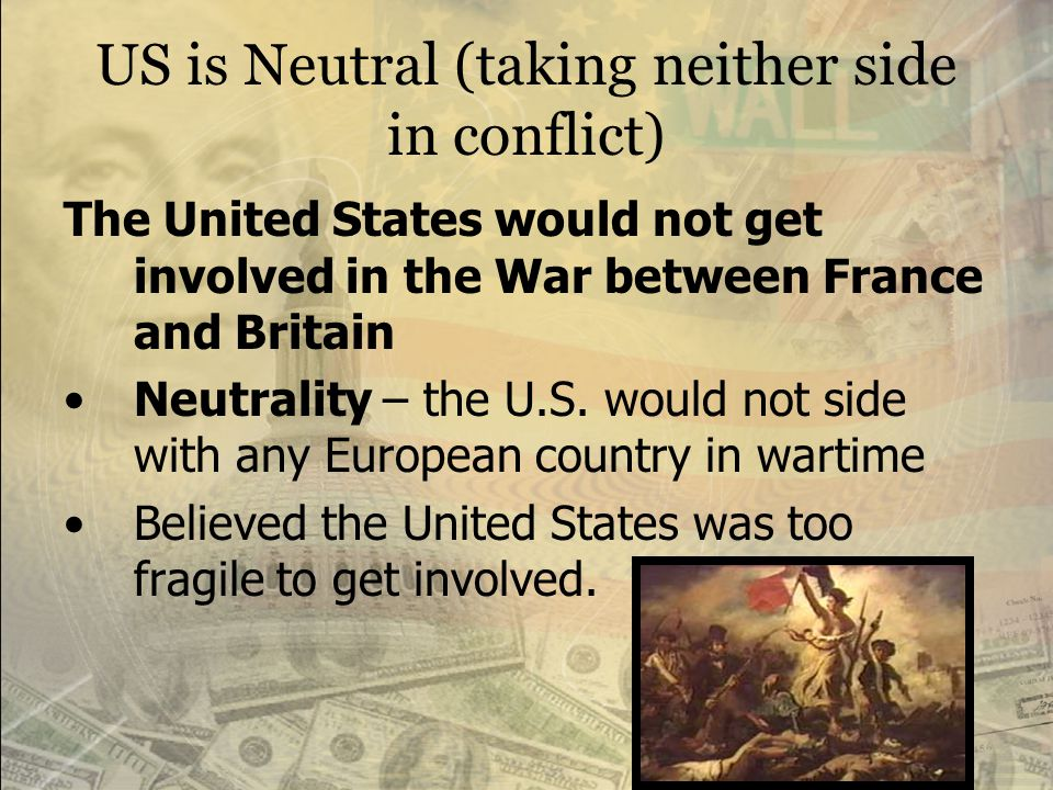 US is Neutral (taking neither side in conflict)