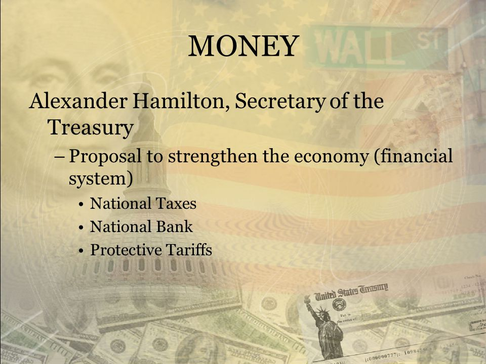 MONEY Alexander Hamilton, Secretary of the Treasury