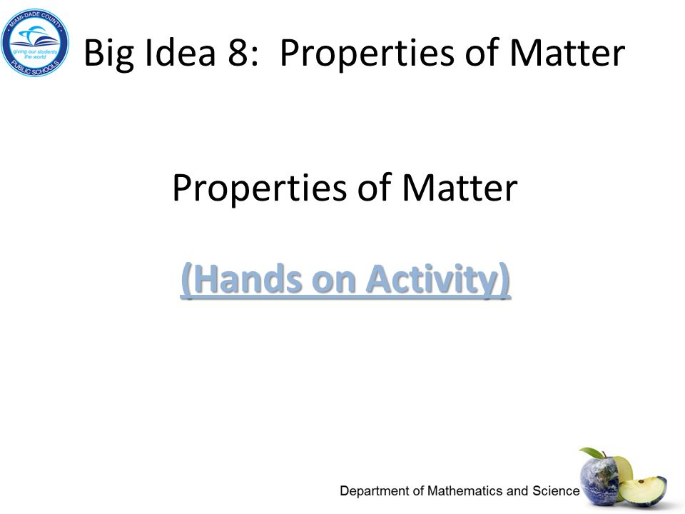 Properties of Matter (Hands on Activity)