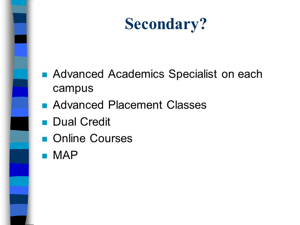 Secondary Advanced Academics Specialist on each campus