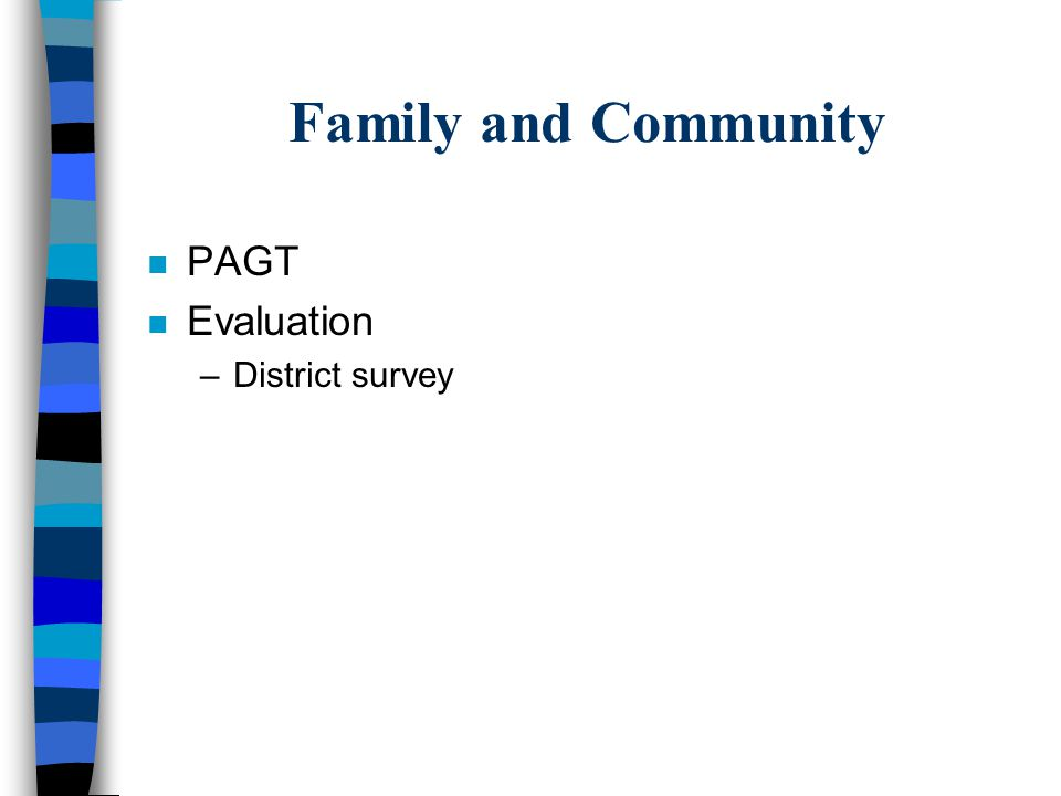 Family and Community PAGT Evaluation District survey