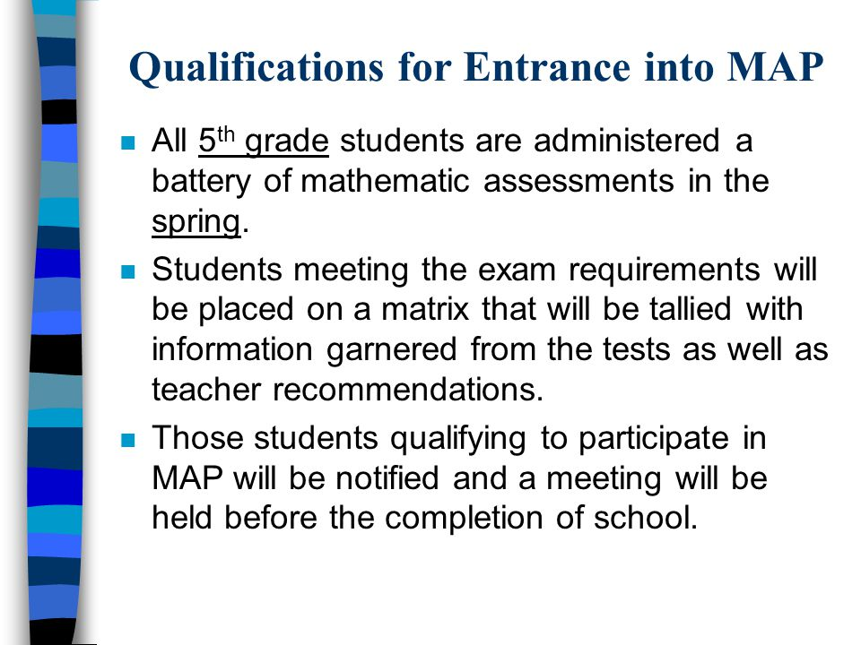 Qualifications for Entrance into MAP