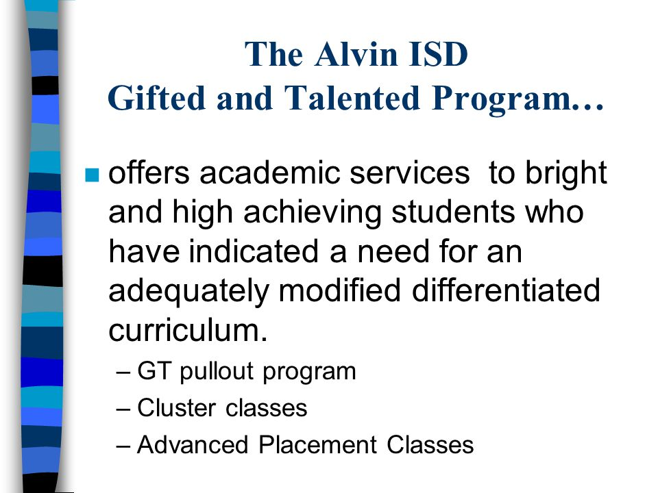 The Alvin ISD Gifted and Talented Program…