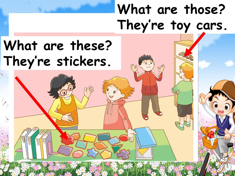 What are those They're toy cars. What are these They're stickers.