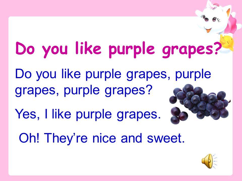 Do you like purple grapes