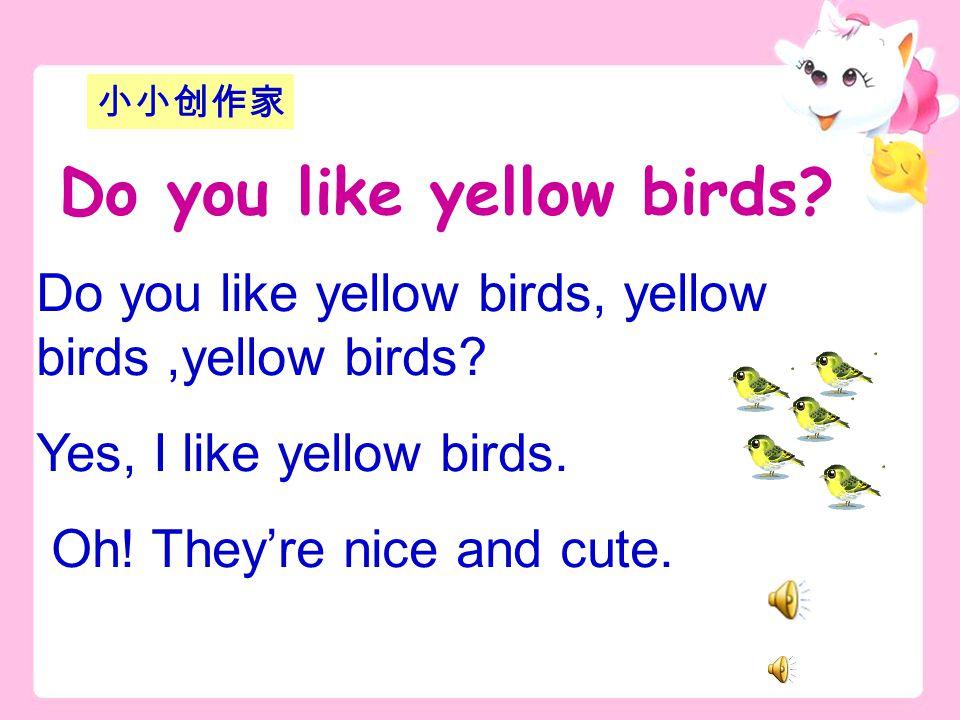 Do you like yellow birds