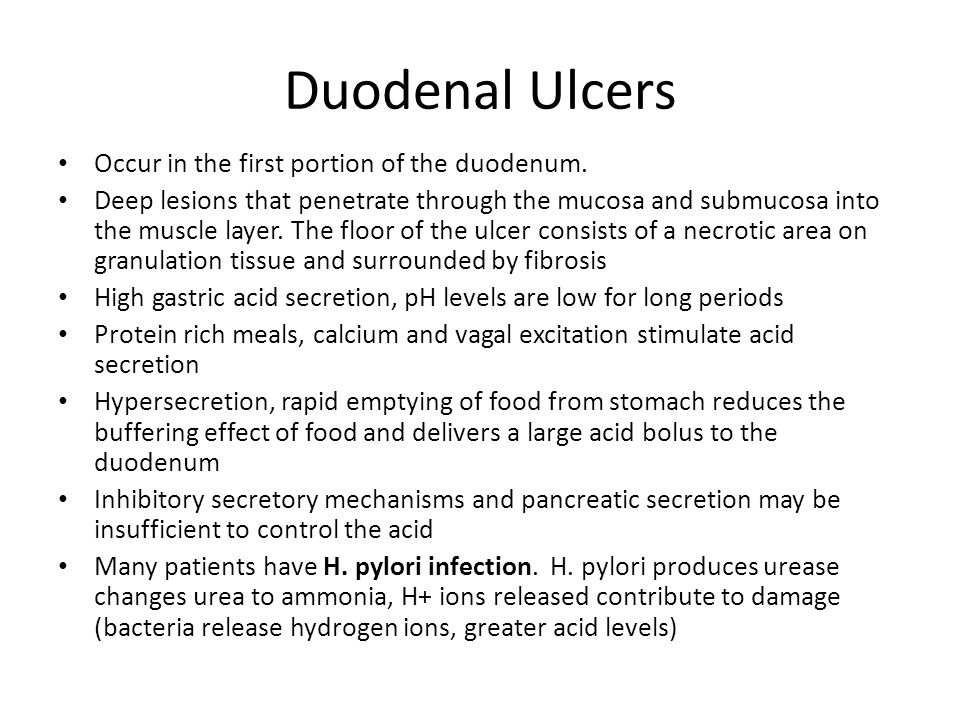 Duodenal Ulcers Occur in the first portion of the duodenum.