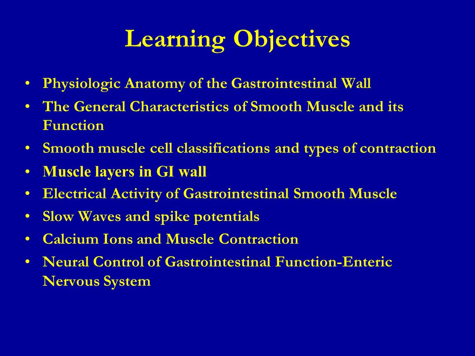 Learning Objectives Physiologic Anatomy of the Gastrointestinal Wall