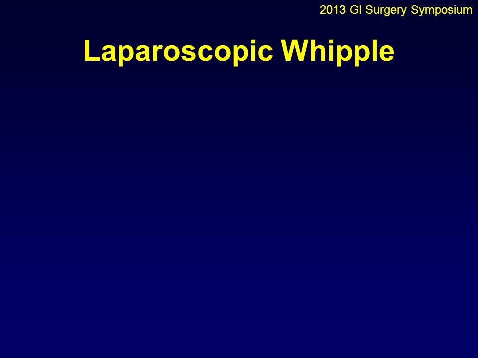 2013 GI Surgery Symposium Laparoscopic Whipple