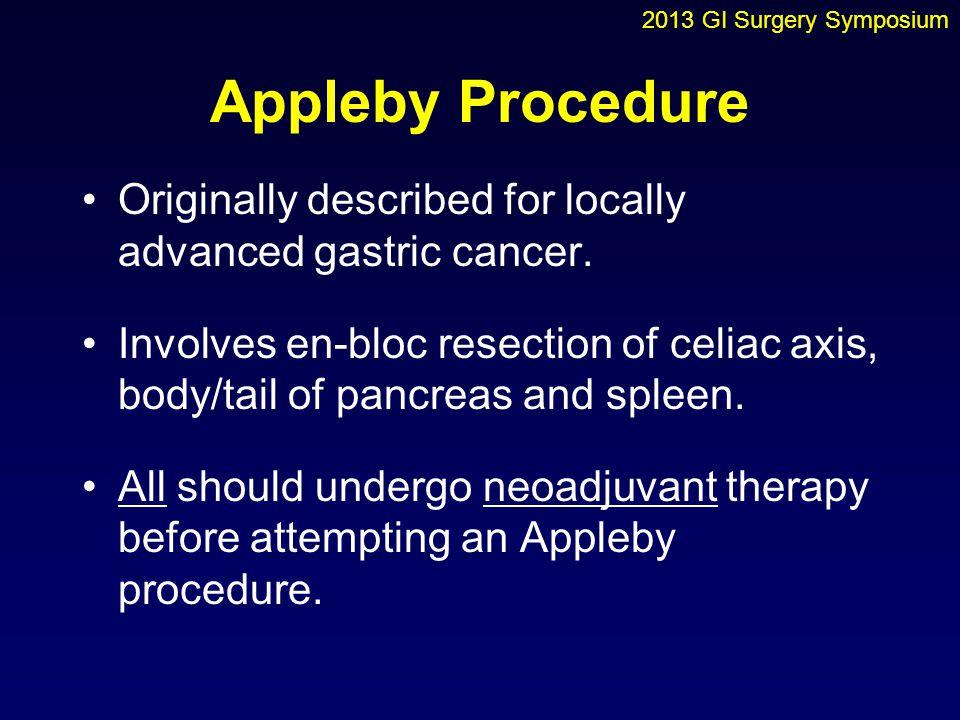 2013 GI Surgery Symposium Appleby Procedure. Originally described for locally advanced gastric cancer.