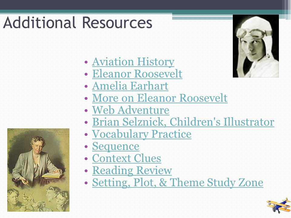 Additional Resources Aviation History Eleanor Roosevelt Amelia Earhart