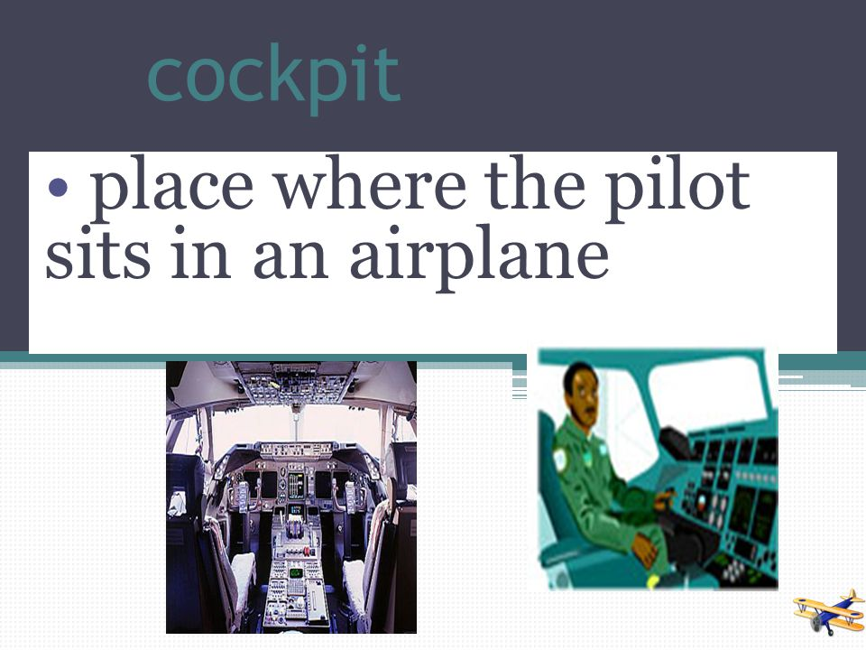 place where the pilot sits in an airplane