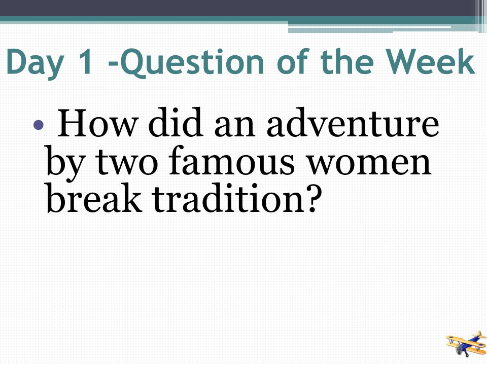 Day 1 -Question of the Week