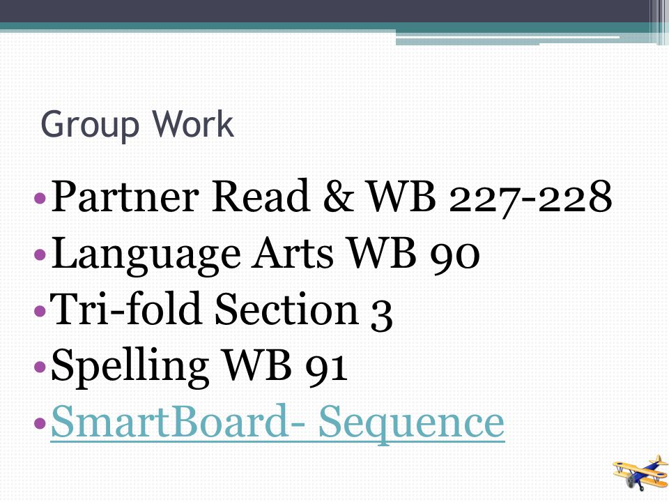 Partner Read & WB 227-228 Language Arts WB 90 Tri-fold Section 3