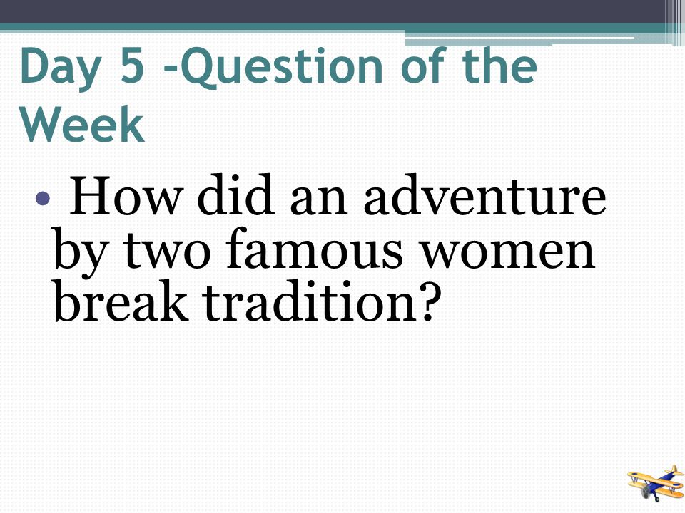 Day 5 -Question of the Week