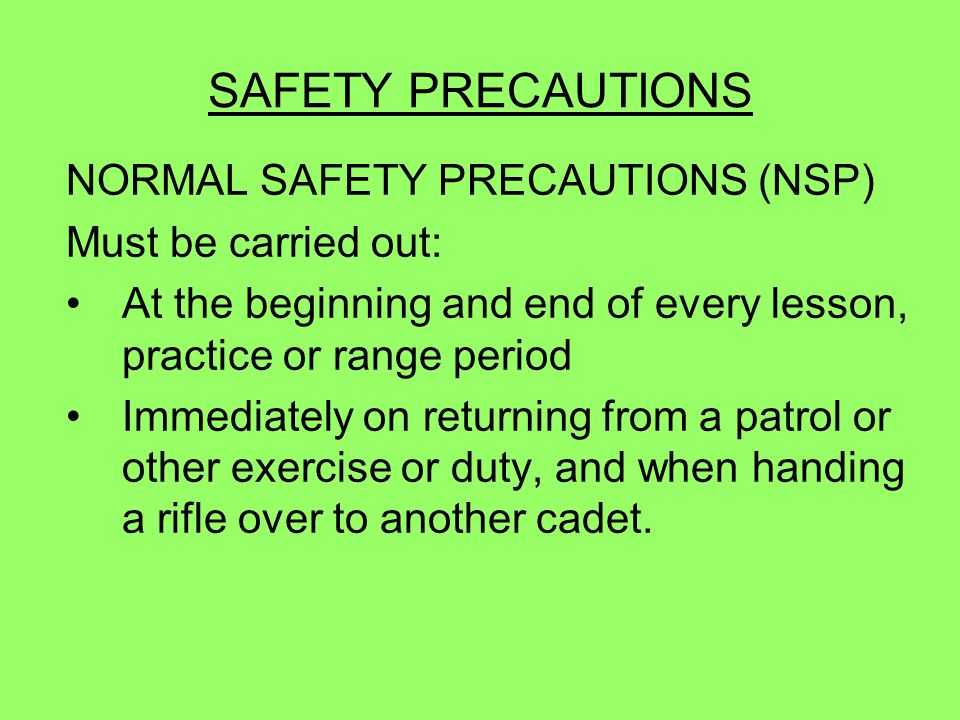 SAFETY PRECAUTIONS NORMAL SAFETY PRECAUTIONS (NSP)