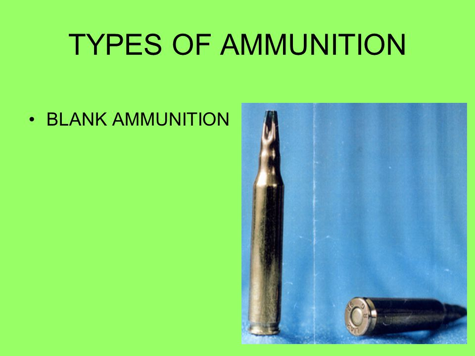 TYPES OF AMMUNITION BLANK AMMUNITION 41