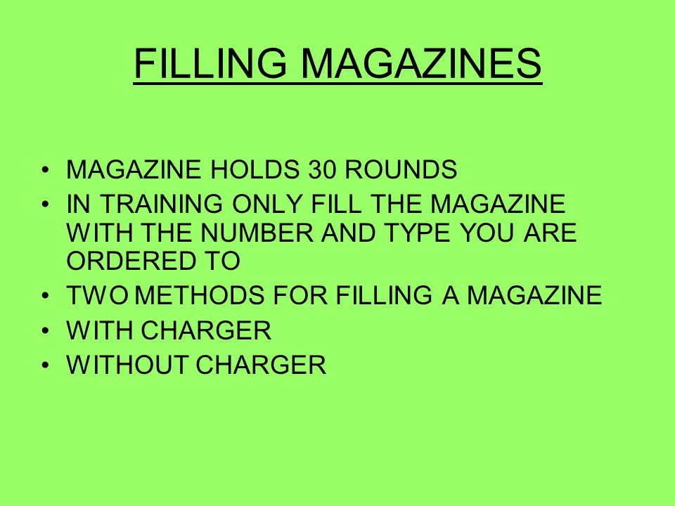 FILLING MAGAZINES MAGAZINE HOLDS 30 ROUNDS
