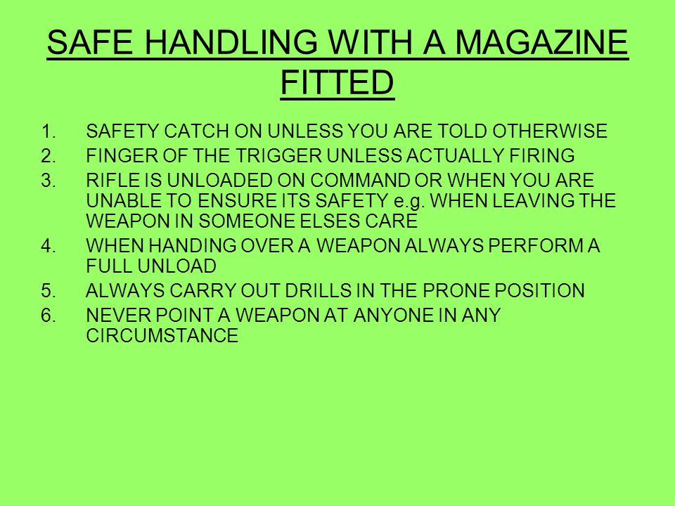 SAFE HANDLING WITH A MAGAZINE FITTED