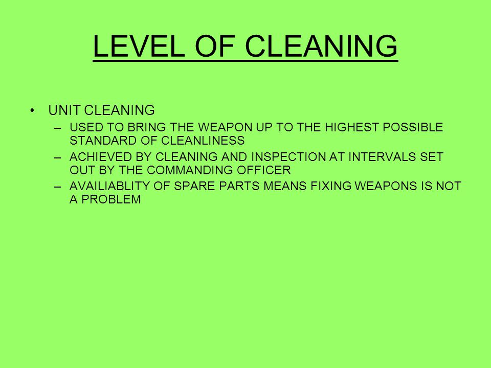 LEVEL OF CLEANING UNIT CLEANING
