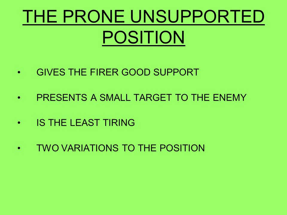 THE PRONE UNSUPPORTED POSITION