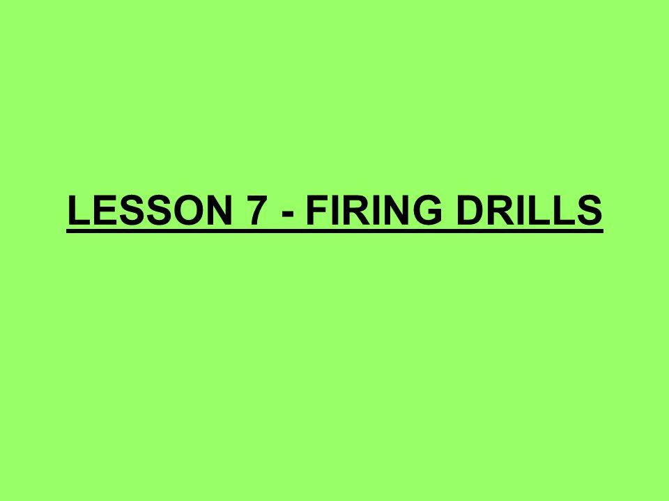 LESSON 7 - FIRING DRILLS 75