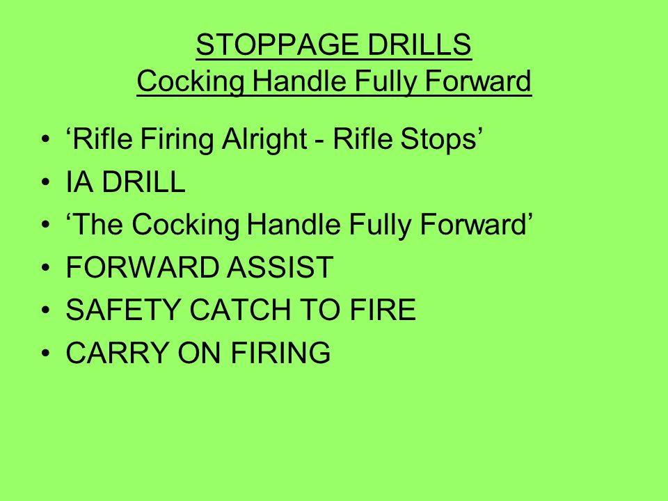 STOPPAGE DRILLS Cocking Handle Fully Forward