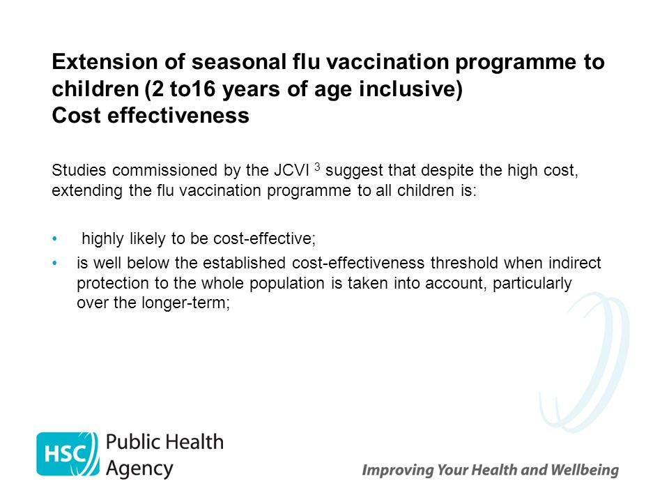 Extension of seasonal flu vaccination programme to children (2 to16 years of age inclusive) Cost effectiveness