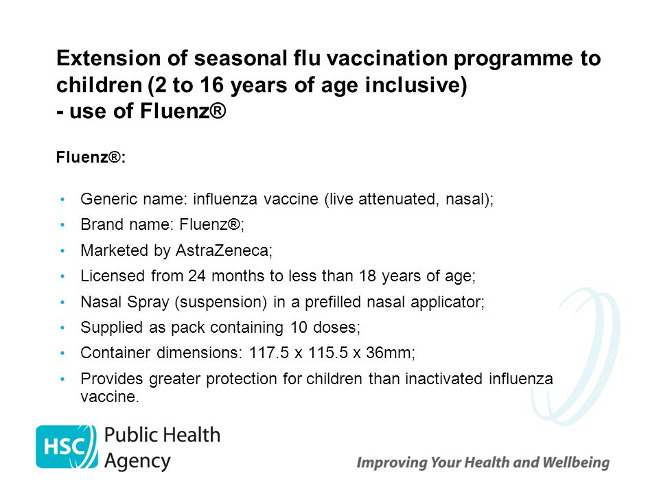 Extension of seasonal flu vaccination programme to children (2 to 16 years of age inclusive) - use of Fluenz®
