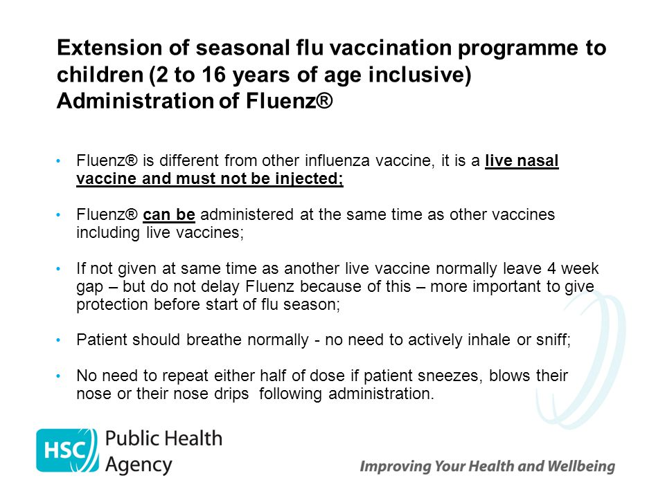 Extension of seasonal flu vaccination programme to children (2 to 16 years of age inclusive) Administration of Fluenz®