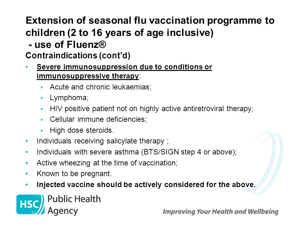 Extension of seasonal flu vaccination programme to children (2 to 16 years of age inclusive) - use of Fluenz® Contraindications (cont'd)