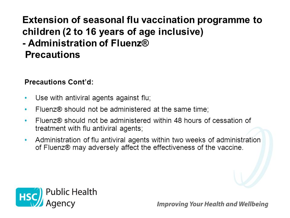 Extension of seasonal flu vaccination programme to children (2 to 16 years of age inclusive) - Administration of Fluenz® Precautions