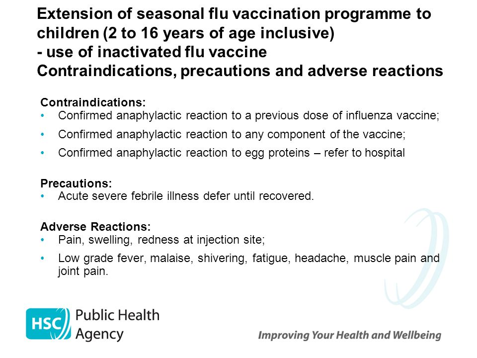 Extension of seasonal flu vaccination programme to children (2 to 16 years of age inclusive) - use of inactivated flu vaccine Contraindications, precautions and adverse reactions