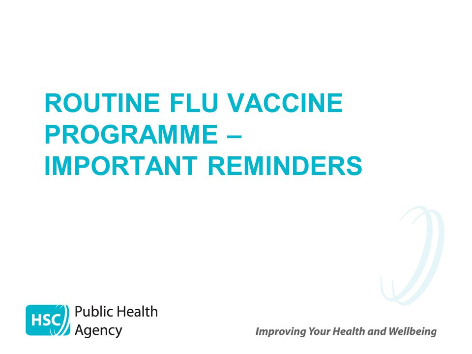 Routine Flu vaccine programme – important reminders