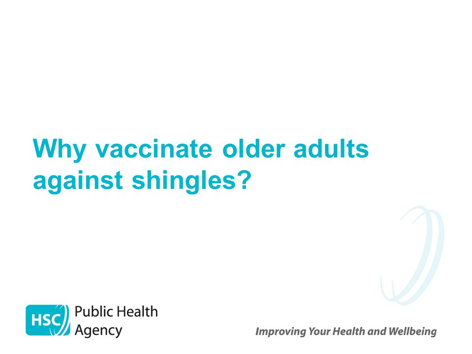 Why vaccinate older adults against shingles