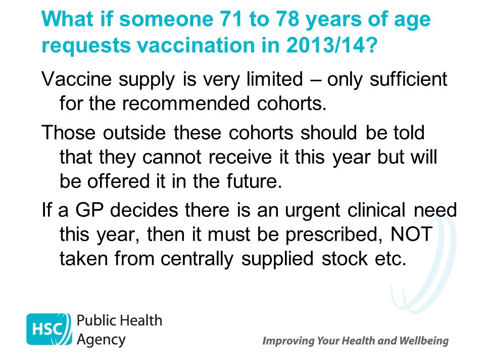 What if someone 71 to 78 years of age requests vaccination in 2013/14