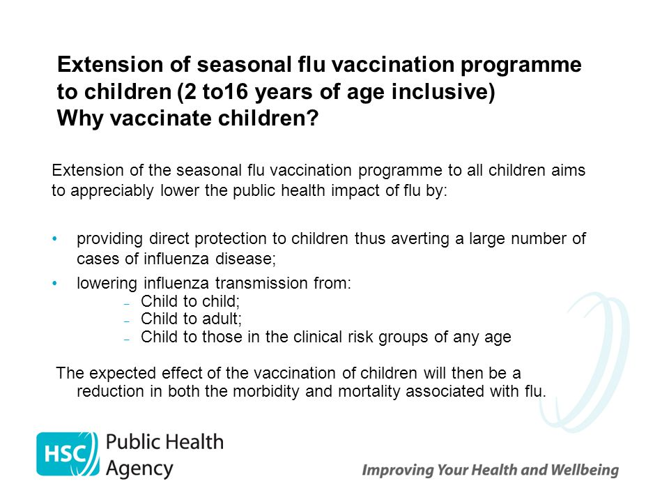 Extension of seasonal flu vaccination programme to children (2 to16 years of age inclusive) Why vaccinate children